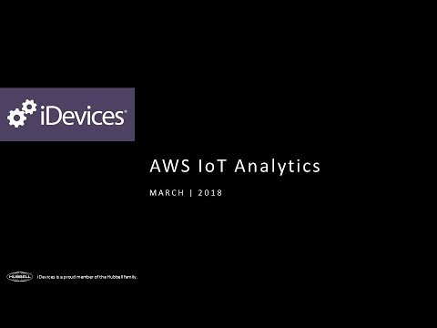 Learn Step by Step How iDevices Uses AWS IoT Analytics - AWS Online Tech Talks
