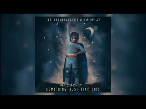 The Chainsmokers feat. Coldplay - Something Just Like This (Danizer Remix)