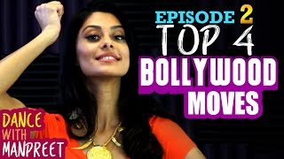 Dance With Manpreet | Episode 2 | TOP 4 BOLLYWOOD MOVES!