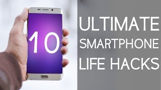 10 Smartphone Life Hacks You should know