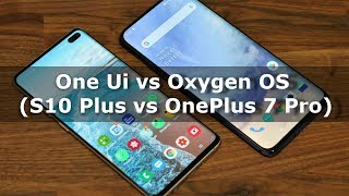 OnePlus 7 Pro vs Galaxy S10 Plus - Oxygen OS vs Samsung One Ui