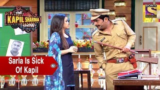 Sarla Is Sick Of Kapil  The Kapil Sharma Show