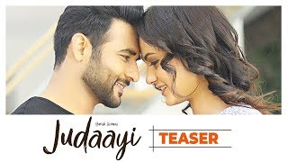 Harish Verma:Judaayi Song Teaser | Full Video Releasing on 8 May 2018