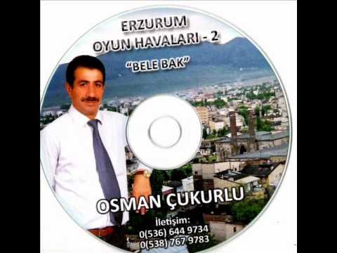 Osman Çukurlu - Erzurum Oyun Havaları - 2 -  Bele Bak