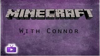 ★ Let's Play Minecraft - Quest To Beat The Game In Hardcore Mode Starts Now! ft. Connor - WAY➚