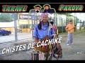 Taravé ha Pakova - Chistes de Cachike - JAPUKAMÍ HAGUA LOMITA