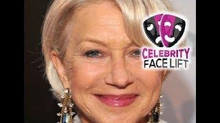 Celebrity Face Lift - Helen Mirren