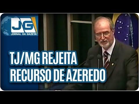 TJ/MG rejeita recurso de Azeredo