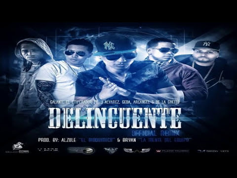 Galante Ft. J Alvarez, Geda, Arcangel & De La Ghetto - Delincuente (Official Remix) (Coming Soon)