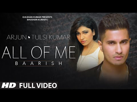 'All Of Me (Baarish)' Full VIDEO Song | Arjun Ft. Tulsi Kumar | T-Series thumbnail