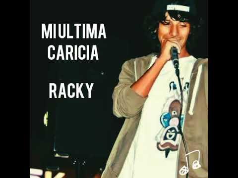 Download  MI ULTIMA CARICIA - RACKY Gratis, download lagu terbaru