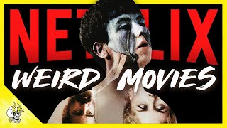 20 Wonderfully Weird NETFLIX Movies Guaranteed to Blow Your Mind | Flick Connection