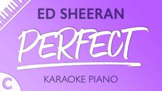 Perfect Higher Key Of C Piano Karaoke Instrumental Ed Sheeran