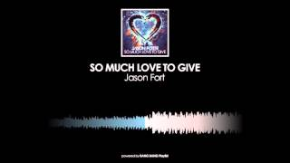 Jason Forte - So Much Love To Give