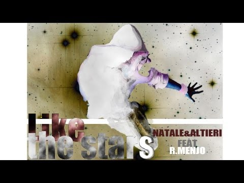 Natale &amp; Altieri Feat. R. Menjo - Like The Stars