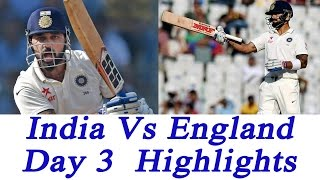 India Vs England, 4th Test, Day 3, Highlights: Virat Kohli, Murli Vijay hit tons | वनइंडिया हिंदी