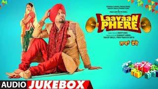 Laavaan Phere Full Songs | Roshan Prince, Rubina Bajwa | Ranjit Bawa, Jassi Gill, Gippy Grewal