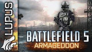 Battlefield 5 Armageddon Upcoming Battlefield Game - BF4 Gameplay - Battlefield Speculation