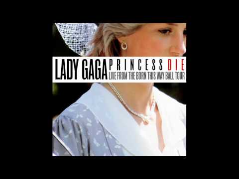Lady Gaga - Princess Die (live from the Born this Way Ball in...