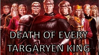 Death of Every Targaryen King of Westeros