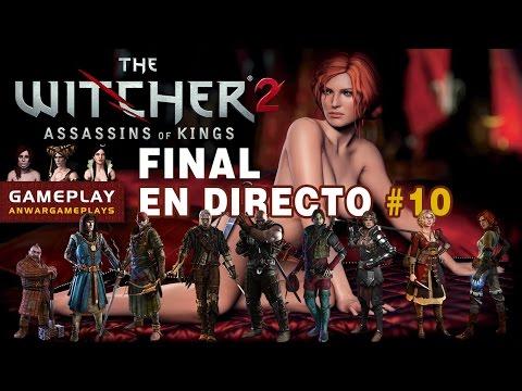 The Witcher 2: El brujo ligón contra el Asesino de Reyes | En Directo | Parte #10 [FINAL]