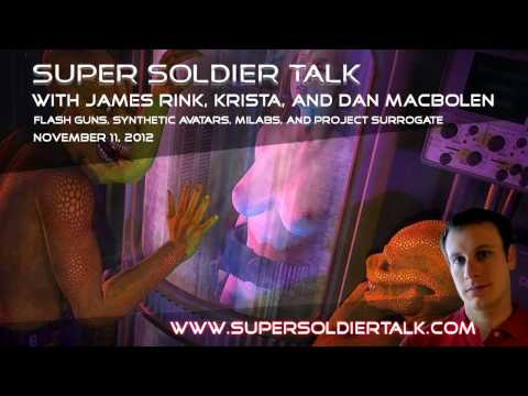 Super Soldier Talk - Flashguns, Avatar Bodies, Project Surrogate - November 11, 2012