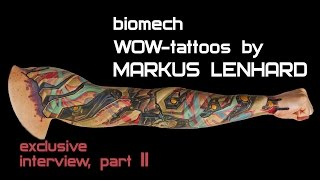 BIOMECH WOW-tattoos by Markus Lenhard: exclusive interview. PART II