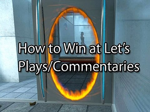 How to Win at Lets Plays/Commentaries by Wowcrendor