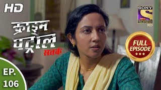 Crime Patrol Satark Season 2 - Ep 106 - Full Episode - 10th December, 2019