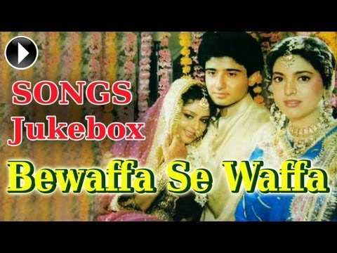 Bewaffa Se Waffa - Full Song Jukebox - Vivek Mushran, Juhi Chawla & Nagma. video