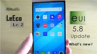 LeEco Le 2 EUI 5.8 Update | Whats new ? | How to Update