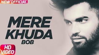 Mere Khuda ( Full Audio Song ) | Akhil | Bob | Latest Punjabi Audio Song 2017 | Speed Records
