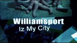 Williamsport Iz My City  \