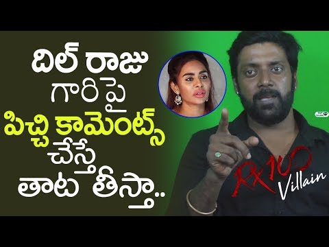 RX 100 Villain Karan Fires on Sri Reddy Over Dil Raju theatres issue | Villain Karan Interview