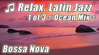 LATIN JAZZ #1 Instrumental Smooth Bossa Nova Relax Fiesta Happy Party Chill Out Music Playlist Mix