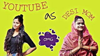 What if YOUTUBE behaves as DESI MOM