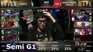 Fnatic vs Royal Never Give Up | Game 1 Semi Finals LoL MSI 2018 | FNC vs RNG G1