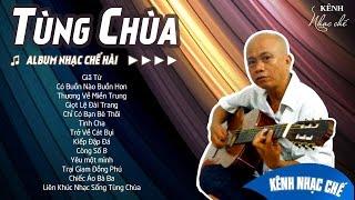 Tùng Chùa Tuyển Chọn Nhạc Chế Hài Vui | 320kbp ✅