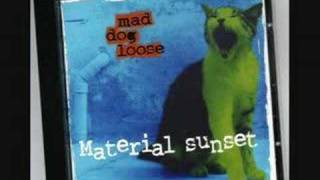 Watch Mad Dog Loose Material Sunset video
