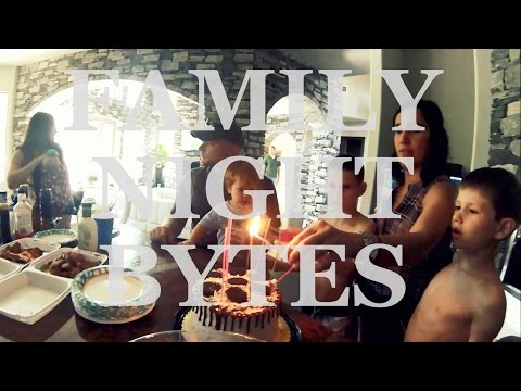 Family Night Bytes - Daddy Day & SJ Bday