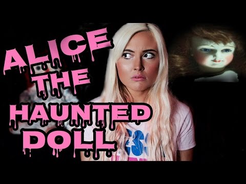 ALICE THE HAUNTED DOLL!