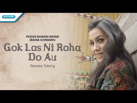 Gok Las Ni Roha Do Au - Pujian Rohani Batak Irama Gondang - Renata Tobing ( Video )