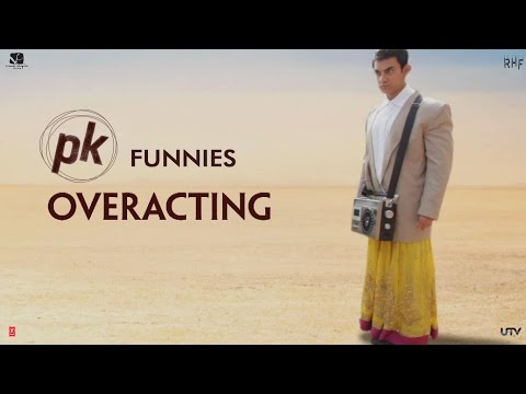 PK Funnies - Over Acting
