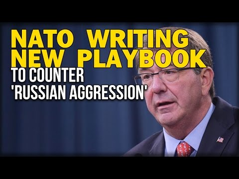 NATO WRITING NEW PLAYBOOK TO COUNTER 'RUSSIAN AGGRESSION'