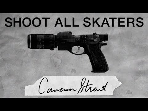 Cameron Strand - Shoot All Skaters