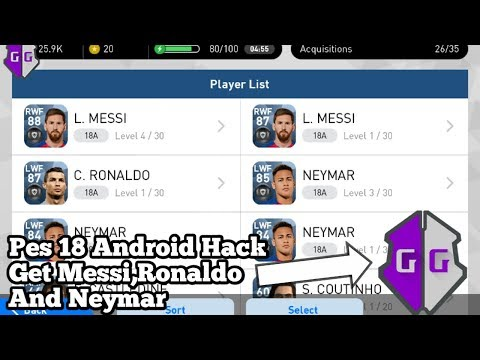 PES 18 Android Hack Full Tutorial To Get Messi,Ronaldo And Neymar|Game Guardian|