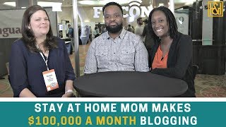 Stay at Home Mom Makes $100,000 a Month Blogging!