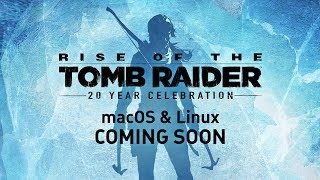 Rise of the Tomb Raider — Coming to macOS and Linux