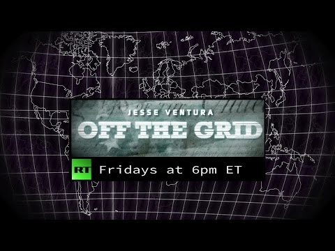 Go 'Off the Grid' with Jesse Ventura & RT America