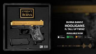 Burna Bandz - Hooligans ft. Tallup Twinz